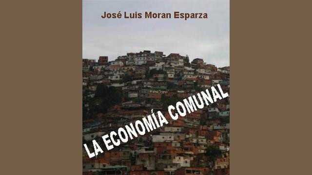La economia comunal, empresas de produccion social y comunitaria