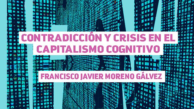 Contradicción y crisis en el capitalismo cognitivo